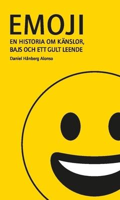 Emoji: En historia om känslor, bajs och ett gult leende